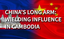 China's Long Arm: Wielding Influence in Cambodia