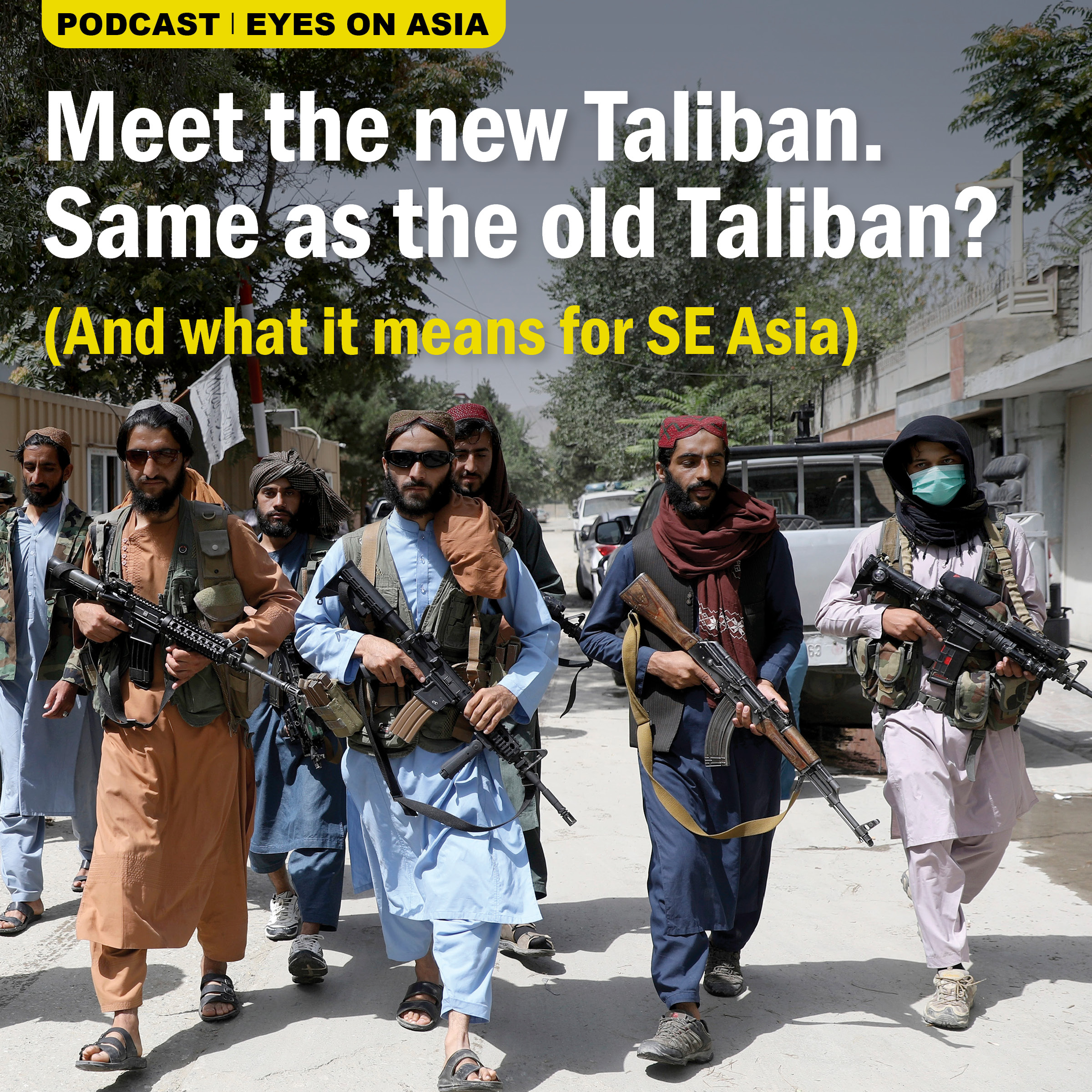 EP036: Will the Taliban takeover in Afghanistan revitalize terror groups in SE Asia?