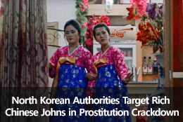 North Korean Authorities Target Rich Chinese Johns in Prostitution Crackdown