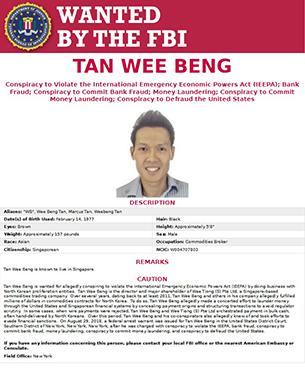미국 재무부가 25일 북한과의 불법행위로 제재명단에 포함한 탄위벵이 미국 법무부에의해 같은 혐의로 기소당하면서 연방수사국(FBI)의 수배 대상이 됐다.