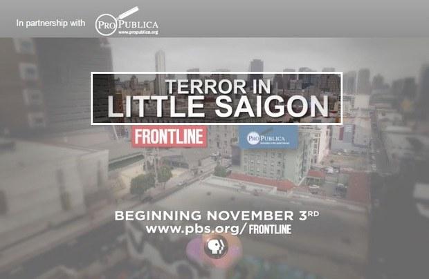 """Phim phóng sự điều tra của Frontline và ProPublica có nhan đề """"Terror in Little Saigon"""" (tạm dịch là Khủng Bố tại Little Saigon) được trình chiếu trên hệ thống truyền hình Public Broadcasting Service (gọi tắt là PBS)"""