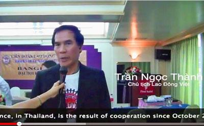 Ông Trần Ngọc Thành một trong những người thành lập Liên đoàn lao động Việt trong ngày Đại Hội Kỳ I của Liên Đoàn Lao Động Việt tại Bangkok 2014