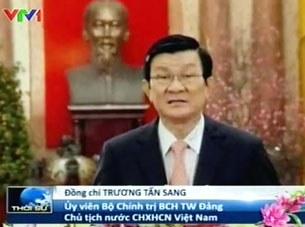 Lời chúc Tết của chủ tịch nước Trương Tấn Sang được phổ biến trên đài VTV1.