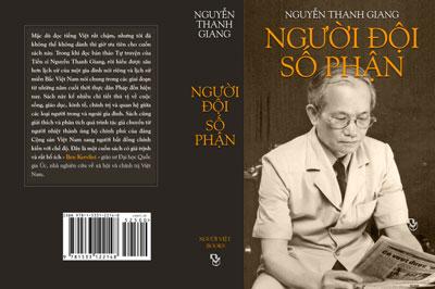 Người Ðội Số Phận, Hồi Ký của Nguyễn Thanh Giang xuất bản lần thứ nhất tại Hoa Kỳ năm 2016.
