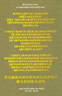 """Bìa sách """"Tuyển tập các Châu bản triều Nguyễn về thực thi chủ quyền của Việt Nam trên hai quần đảo Hoàng Sa và Trường Sa"""""""
