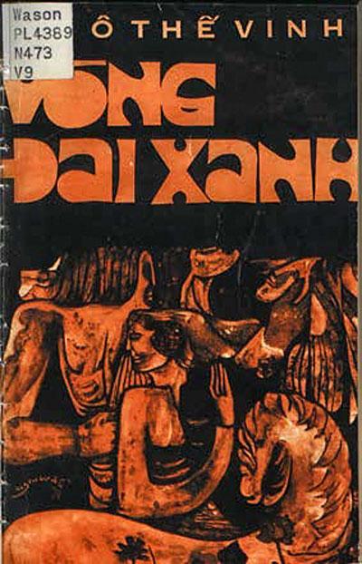Tiểu thuyết Vòng Đai Xanh, Ngô Thế Vinh, Nghiêu Đề trình bày, Thái Độ xuất bản (1971) [Label: Wason PL 4389, N473, V9]