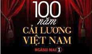 """Cuốn """"100 Năm Cải Lương Việt Nam"""" của tác giả Ngành Mai đã hoàn thành, do nhà xuất bản Người Việt phát hành."""